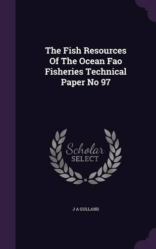The Fish Resources Of The Ocean Fao Fisheries Technical Paper No 97 PDF