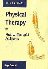 By Olga Dreeben-Irimia: Introduction To Physical Therapy For Physical Therapist Assistants And Student Study Guide First (1st) Edition