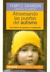 Atravesando las puertas del autismo / Emergence labeled austistic: Una historia de esperanza y recuperación / A story of hope and recovery (Spanish Edition)