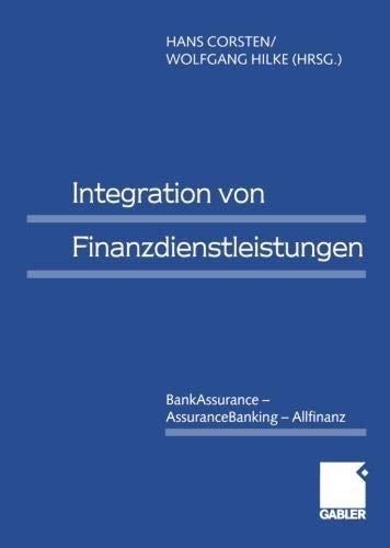 Integration von Finanzdienstleistungen: BankAssurance ― AssuranceBanking ― Allfinanz (German Edition)