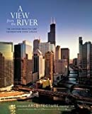 img - for A View from the River The Chicago Architecture Foundation River Cruise book / textbook / text book