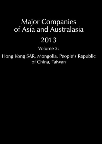 Major Companies of Asia and Australasia: East Asia - East Asia - People's Republic of China, Hong Kong SAR, Japan, South  Korea, North Korea, Mongolia, Taiwan