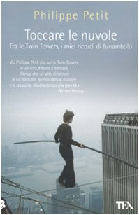 Toccare le nuvole (Saggistica TEA) por Philippe Petit,D. Bramati