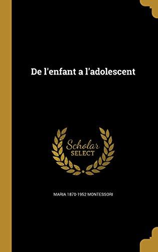 de L'Enfant A L'Adolescent  [Montessori, Maria 1870-1952] (Tapa Dura)