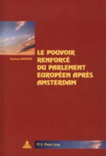 Le pouvoir renforcé du Parlement européen après Amsterdam (Cité européenne / European Policy) (French Edition)