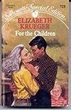 For the Children, Elizabeth Krueger, 0373097239