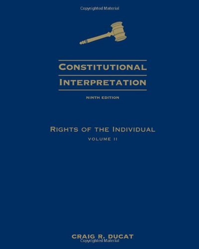 Download Constitutional Interpretation: Rights of the Individual, Volume 2: 9th (nineth) Edition ebook