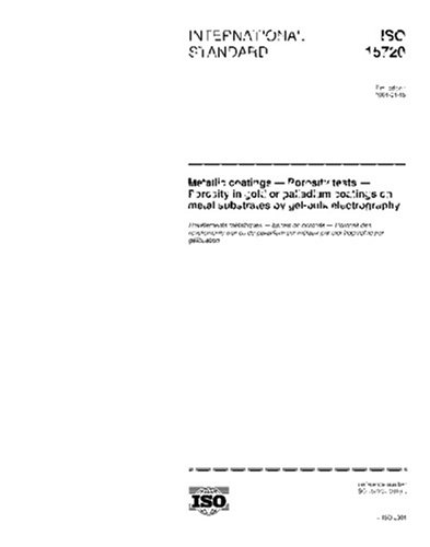 Download ISO 15720:2001, Metallic coatings -- Porosity tests -- Porosity in gold or palladium coatings on metal substrates by gel-bulk electrography ebook