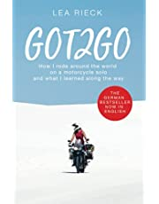 GOT2GO: How I rode around the world on a motorcycle solo and what I learned along the way