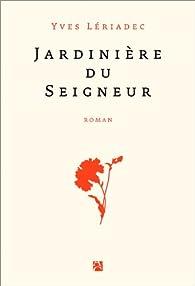 Jardinière du Seigneur par Yves Lériadec