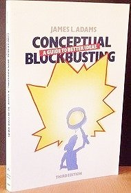 Conceptual Blockbusting: A Guide To Better Ideas, Third Edition