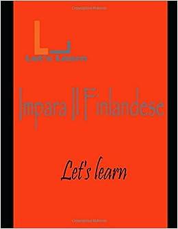 Let's Learn - Impara Il Finlandese (Italian Edition)