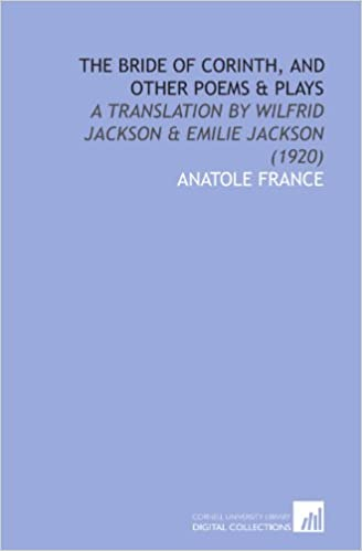 The Bride of Corinth, and Other Poems and Plays: A Translation by Wilfrid Jackson and Emilie Jackson (1920)