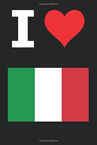 "Blank Notebook - I Love Italy - 100 Pages - Black: 6"" x 9""; 152 mm x 229 mm; Page Numbers; White Paper; 50 Sheets; Unruled Diary; Unlined Journal; Table of Contents; Flag; Luv; Heart pdf"