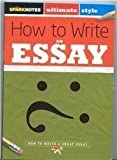 Sparknotes Ultimate Style : How to Write an Essay, Marshall, Justin, 141149976X