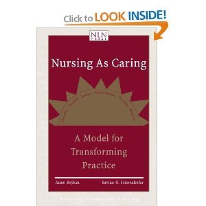 Nursing as Caring A Model for Transforming Practice byBoykin