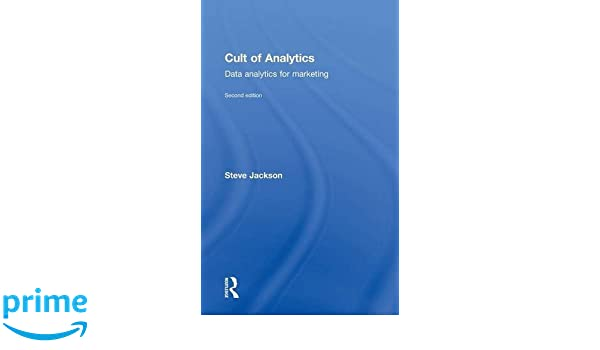 Cult of Analytics: Data analytics for marketing: Amazon.es: Steve Jackson: Libros en idiomas extranjeros