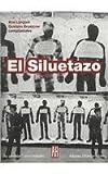 El Siluetazo/ The Silhouette, Ana Longoni and Gustavo A. Bruzzone, 9871156839