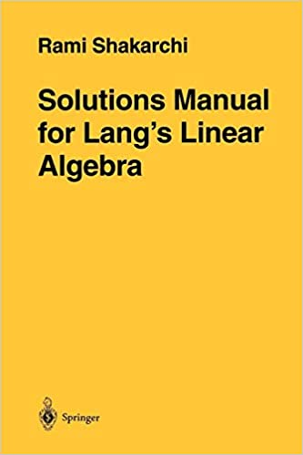 Solutions Manual for Lang's Linear Algebra: Rami Shakarchi