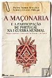img - for A Ma onaria e a Participa  o de Portugal na I Guerra Mundial (Portuguese Edition) book / textbook / text book