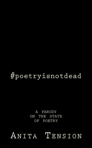 #POETRYISNOTDEAD: A parody on the state of poetry- the evolution of the Instagram ebook