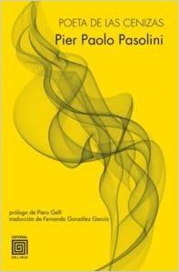 Poeta De Las Cenizas por Pier Paolo Pasolini