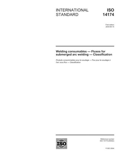(ISO 14174:2004, Welding consumables - Fluxes for submerged arc welding - Classification)
