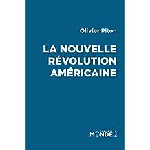 La nouvelle révolution américaine (TRIBUNE MONDE) (French Edition)