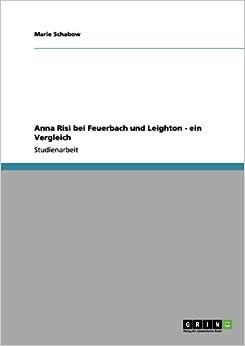 Anna Risi bei Feuerbach und Leighton - ein Vergleich