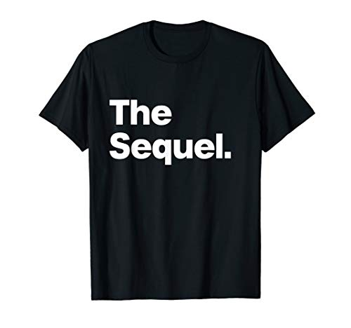 The Sequel - Funny Original Matching Family Birthday Shirt