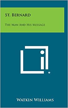 Book St. Bernard: The Man and His Message