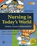 Nursing in Today's World : Challenges, Issues and Trends, Ellis, Janice Rider and Hartley, Celia Love, 0781741084