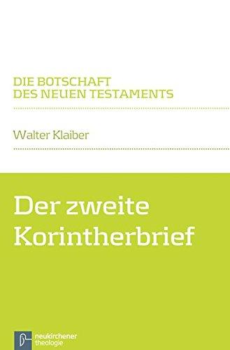 Der zweite Korintherbrief: Die Botschaft des Neuen Testaments