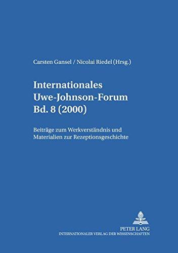 Internationales Uwe-Johnson-Forum- Bd. 8 (2000): Beiträge zum Werkverständnis und Materialien zur Rezeptionsgeschichte (German Edition) ebook