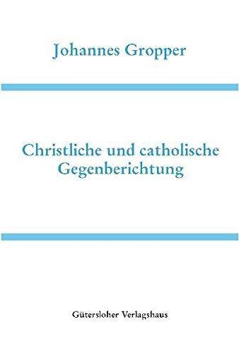 Download Martin Bucers Deutsche Schriften: Christliche und catholische Gegenberichtung: Reprint des 1544 in Köln erschienenen Drucks PDF