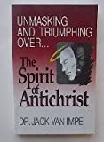img - for Unmasking and Triumphing over the Spirit of Antichrist book / textbook / text book