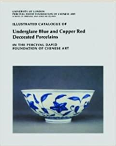 Book Illustrated Catalogue of Underglaze Blue & Copper Red Decorated Porcelains in the Percival David Foundation of Chinese Art.