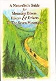 A Naturalist's Guide for Mountain Bikers, Hikers and Drivers to the Seven Mountains, Robert Butler and Eva Sonesh Kedar, 0965793427
