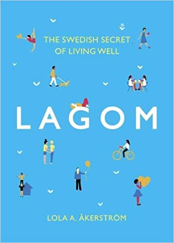 What lagom 5 details about trendy swedish lifestyle