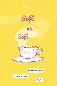 Soft on Soft: #FatGirlsInLove by [Ali, Em]