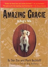 Amazing Gracie: A Dog's Tale by Dan Dye, Mark Beckloff