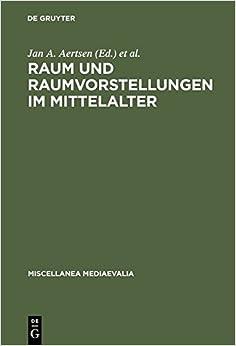 Raum Und Raumvorstellungen Im Mittelalter (Miscellanea Mediaevalia.)