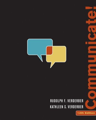 Communicate! 12th edition by Verderber, Rudolph F.; Verderber, Kathleen S. published by Wadsworth Publishing Paperback
