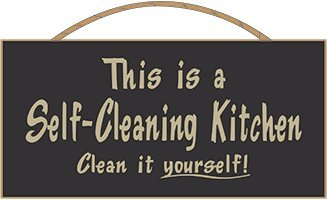 This Is A Self Cleaning Kitchen Clean It Yourself Sign