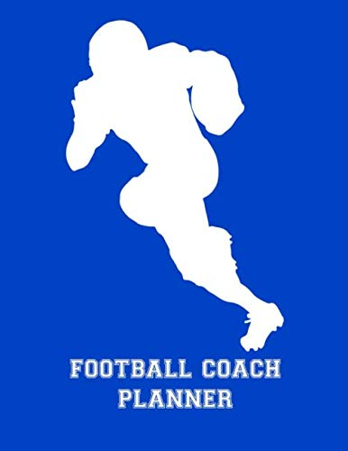 Football Coach Planner: 2019-2020 High School Coaches Youth Notebook Blank Field Pages Play Design Calendar Roster Strategy Field Blank Pages, Receiver Runner Player Silhouette on Blue