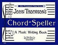 Signatures Key Chords (John Thompson's Chord-Speller: a Music Writing Book)