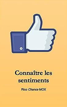 Connaître les sentiments: Un lexique pour retrouver les mots (French Edition) by [Mox, Rico]