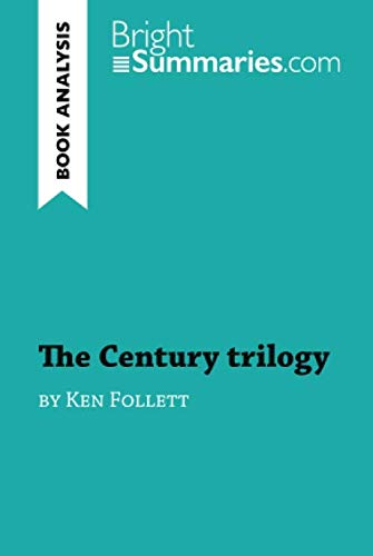 The Century trilogy by Ken Follett (Book Analysis): Detailed Summary, Analysis and Reading Guide (Ken Follett Winter Of The World Summary)