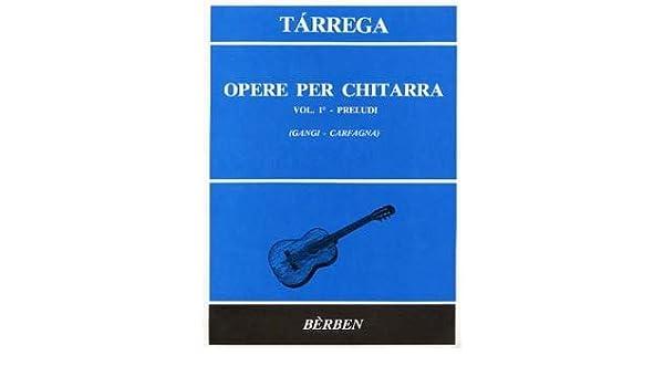 TARREGA - Obra Completa Vol.1: Preludios 39 para Guitarra Gangi ...