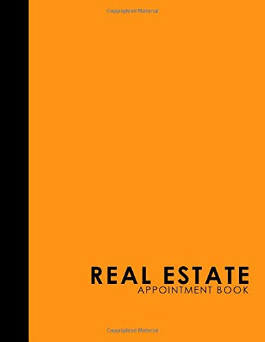 Download Real Estate Appointment Book: 4 Columns Appointment Calendar, Appointment Schedule Book, Daily Appointment Schedule, Orange Cover (Volume 5) pdf epub